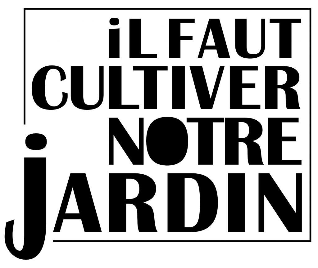 """IL FAUT CULTIVER NOTRE JARDIN"" L'AGENCE CRÉATIVE / GALERIE TINBOX"